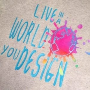 Live in a World You Design Watercolor Tee