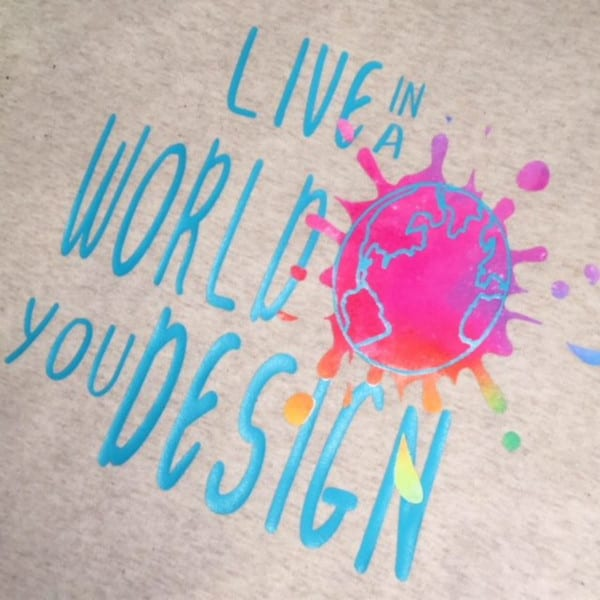 Live in a world you design
